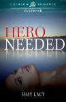 Hero Needed, Romance, Romantic Suspense, book, novel, Shay Lacy, author, writer,