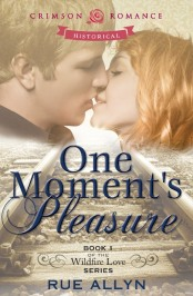 Cover art for One Moment's Pleasure ~ Wildfire Love # 1, Book, cover, romance, Rue Allyn, Western, historical, novel, author, writer, 1870, San Francisco, chocolate, prize, gift card, vote, word-bite, romance