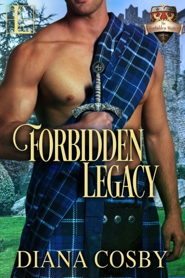 Cover art for Forbidden Legacy a Scottish medieval romance by Diana Cosby.